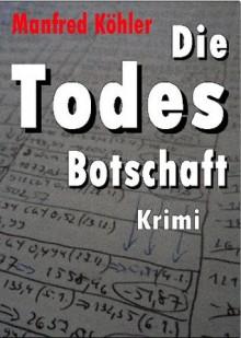 Die Todes-Botschaft (German Edition) - Manfred Köhler