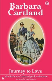 Journey to Love - Barbara Cartland