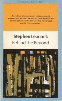 Behind the Beyond : and Other Contributions to Human Knowledge - Stephen Leacock