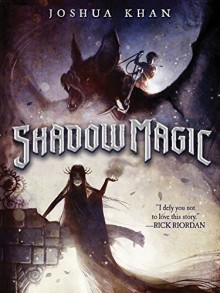 Shadow Magic by Joshua Khan (2016-04-12) - Joshua Khan