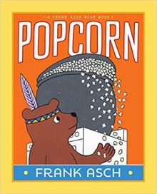Popcorn (A Frank Asch Bear Book) - Frank Asch,Frank Asch