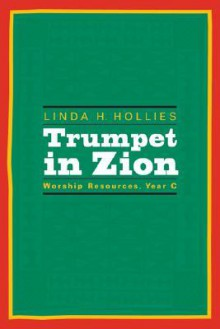 Trumpet in Zion: Worship Resources, Year C - Linda Hollies