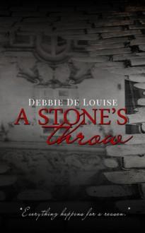 A Stone's Throw - Debbie De Louise
