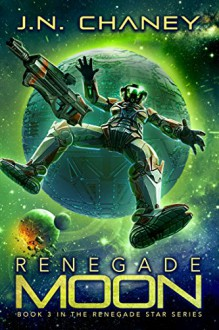 Renegade Moon - JN Chaney