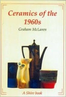 Ceramics of the 1960s - Graham McLaren