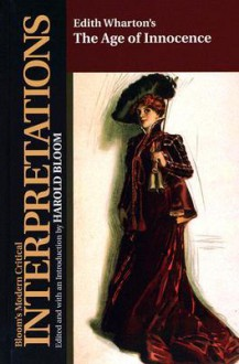 The Age of Innocence (Bloom's Modern Critical Interpretations) - Harold Bloom, Edith Wharton