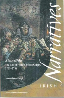 A Patriot Priest: The Life of Fr James Coigly, 1761-1798 - James Coigly, David Fitzpatrick