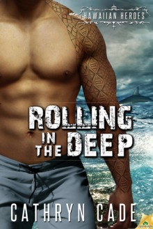 Rolling in the Deep - Cathryn Cade