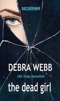 The Dead Girl - Debra Webb