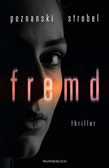 Fremd - Ursula Poznanski, Arno Strobel