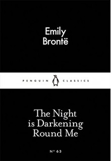 The Night Is Darkening Round Me - Emily Brontë