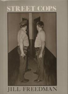 Street Cops - Jill Freedman