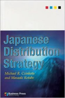Japanese Distribution Strategy - Michael R. Czinkota, Masaaki Kotabe