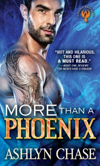 More Than A Phoenix - Ashlyn Chase