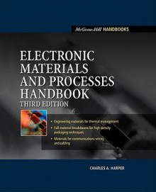 Electronic Materials and Processes Handbook - Charles Harper