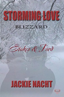 Stokes & Ford (Storming Love 2 Blizzard Book 6) - Jackie Nacht