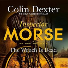 The Wench Is Dead - Colin Dexter,Samuel West