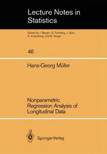 Nonparametric Regression Analysis of Longitudinal Data - Hans-Georg Muller