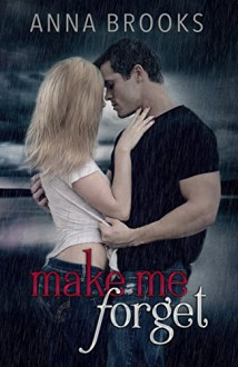 Make Me Forget (It's Kind Of Personal Book 1) - Anna Brooks