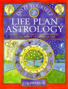 Do It Yourself Life Plan Astrology - Lyn Birkbeck