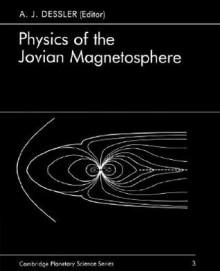 Physics of the Jovian Magnetosphere - A.J. Dessler