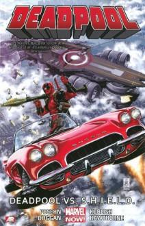 Deadpool Volume 4: Deadpool vs. S.H.I.E.L.D. (Marvel Now) - Brian Posehn, Gerry Duggan, Mike Hawthorne, Scott Koblish