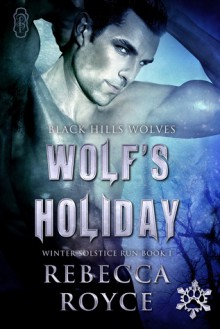 Wolf's Holiday - Rebecca Royce