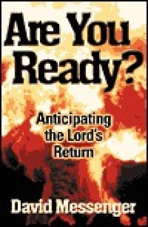 Are You Ready?: Anticipating the Lord's Return - David Messenger