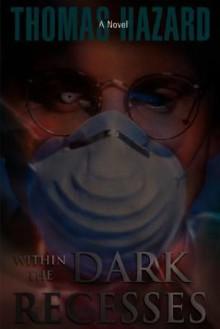 Within the Dark Recesses - Thomas Hazard