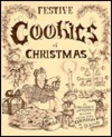 Festive Cookies of Christmas - Norma Jost Voth, Voth Norma J, Ellen J. Price