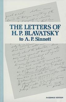 The Letters of H. P. Blavatsky to A. P. Sinnett - A. Trevor Barker