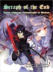 Seraph of the End: Guren Ichinose's Catastrophe at 16 Omnibus (2-in-1 Edition), Vol.1 - Yamato Yamamoto, Takaya Kagami