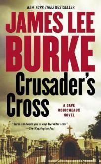 Crusader's Cross - James Lee Burke