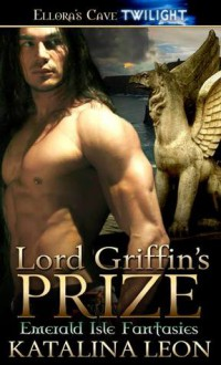 Lord Griffin's Prize - Katalina Leon