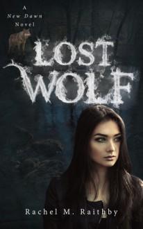 Lost Wolf (New Dawn #4) - Rachel M. Raithby