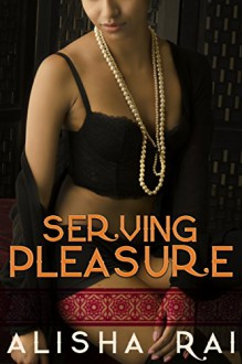 Serving Pleasure (Pleasure Series Book 2) - Alisha Rai
