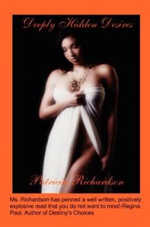 Deeply Hidden Desires - Patricia Richardson