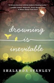 Drowning Is Inevitable - Shalanda Stanley