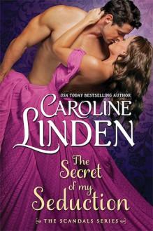 The Secret of My Seduction - Caroline Linden