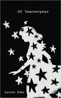 Of Yesteryear - Lauren Eden