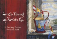 Georgia Through an Artist's Eye - Sterling Everett