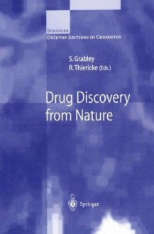 Drug Discovery from Nature (Springer Desktop Editions in Chemistry) - S. Grabley, R. Thiericke