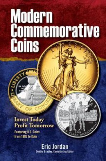 Modern Commemorative Coins: Invest Today - Profit Tomorrow - Eric Jordan