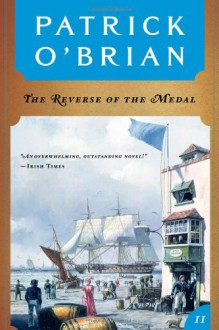 The Reverse of the Medal (Aubrey/Maturin Book 11) - Patrick O'Brian