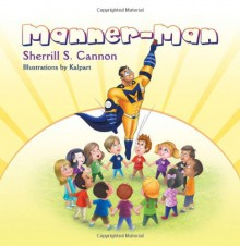 Manner-Man - Sherrill S. Cannon, Kalpart