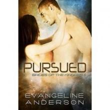 Pursued (Brides of the Kindred, #6) - Evangeline Anderson