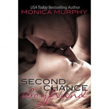 Second Chance Boyfriend - Monica Murphy