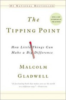 The Tipping Point: How Little Things Can Make a Big Difference -