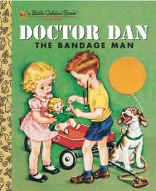 Doctor Dan: The Bandage Man - Helen Gaspard, Corinne Malvern