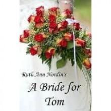 A Bride for Tom - Ruth Ann Nordin